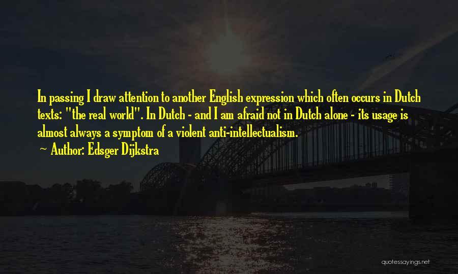 Anti-macho Quotes By Edsger Dijkstra