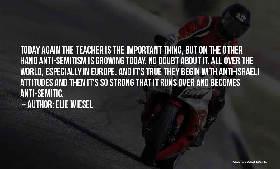 Anti-macho Quotes By Elie Wiesel