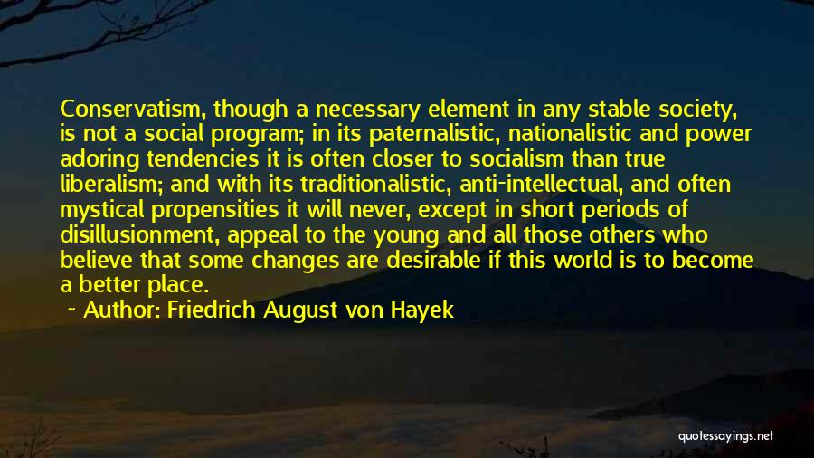 Anti-macho Quotes By Friedrich August Von Hayek