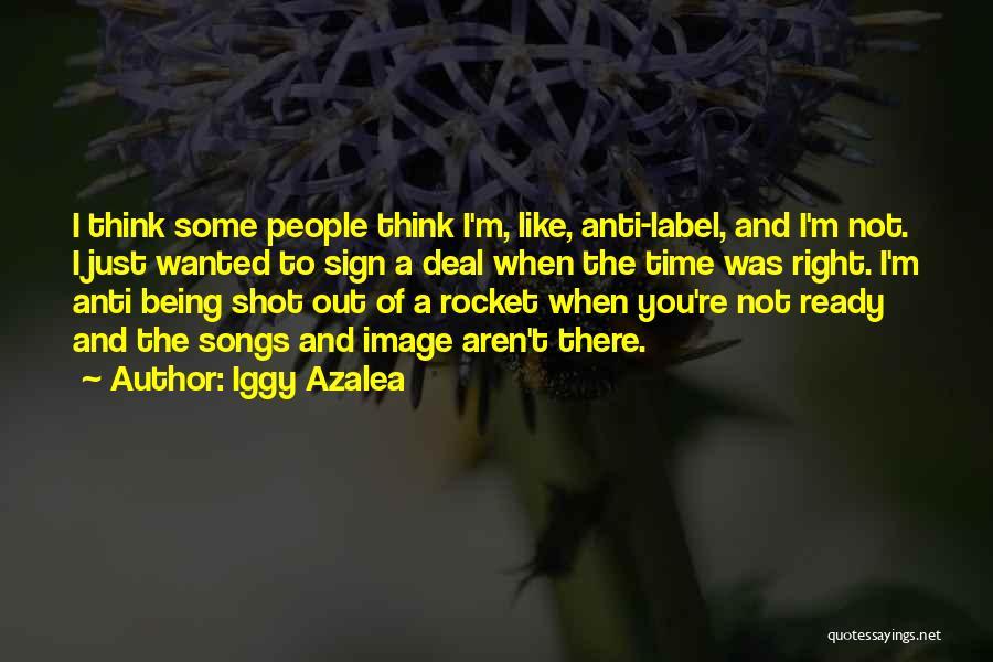 Anti-macho Quotes By Iggy Azalea