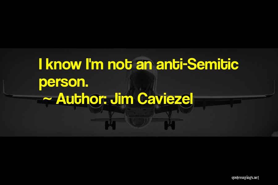 Anti-macho Quotes By Jim Caviezel