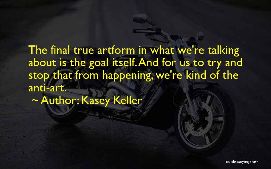 Anti-macho Quotes By Kasey Keller