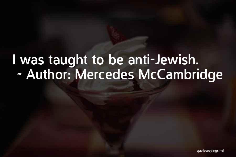 Anti-macho Quotes By Mercedes McCambridge