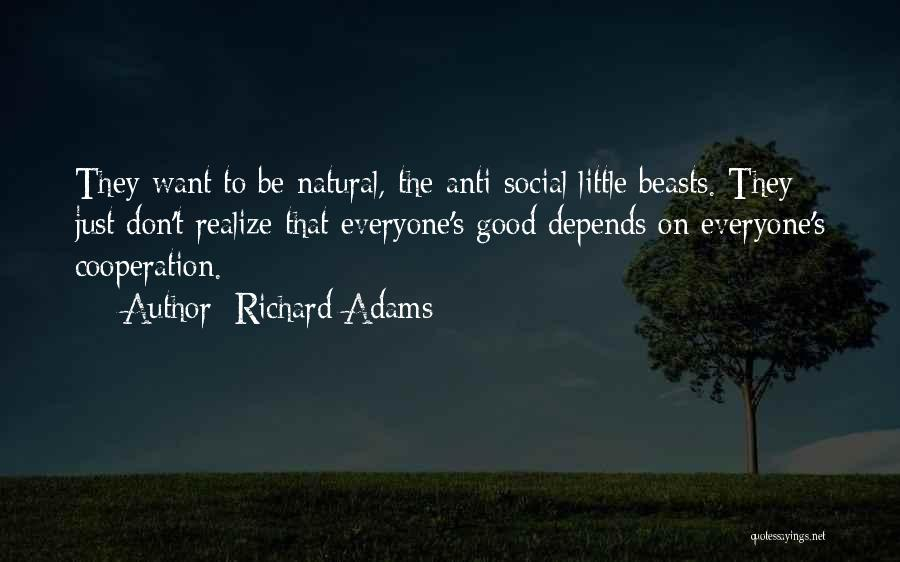 Anti-macho Quotes By Richard Adams
