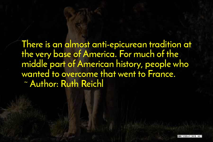 Anti-macho Quotes By Ruth Reichl