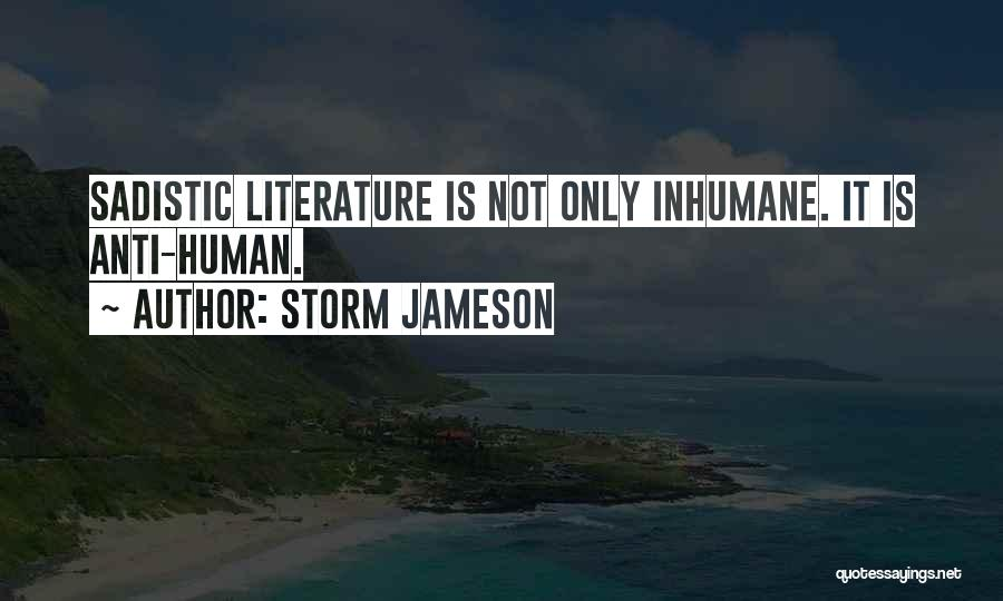 Anti-macho Quotes By Storm Jameson