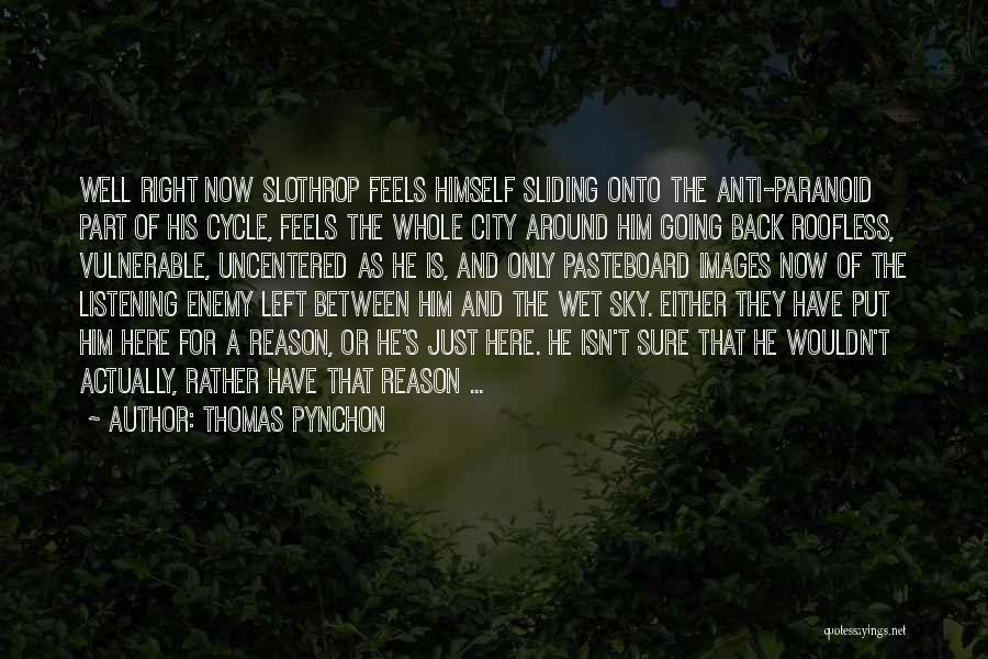 Anti-macho Quotes By Thomas Pynchon