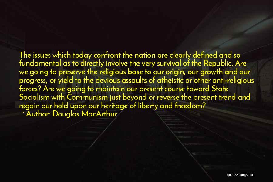 Anti-psychiatry Quotes By Douglas MacArthur