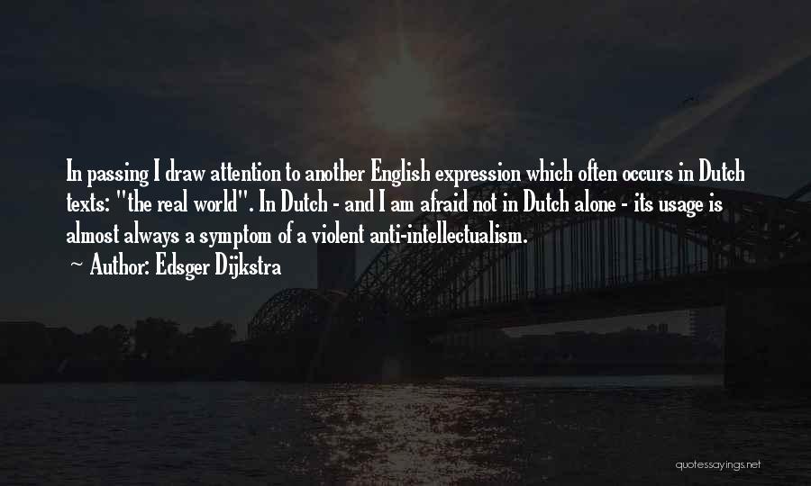 Anti-psychiatry Quotes By Edsger Dijkstra