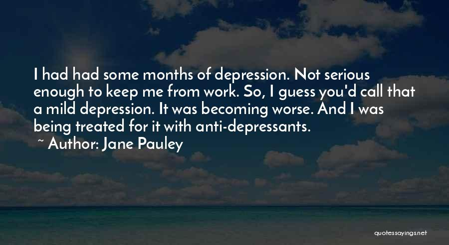 Anti-psychiatry Quotes By Jane Pauley