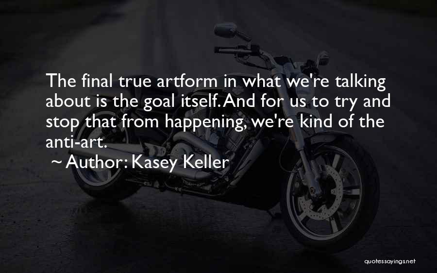 Anti-psychiatry Quotes By Kasey Keller