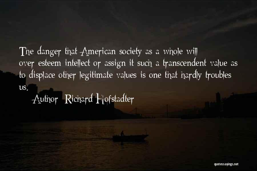 Anti-psychiatry Quotes By Richard Hofstadter