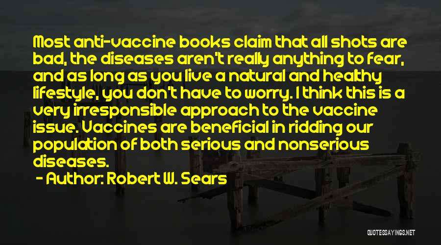 Anti-psychiatry Quotes By Robert W. Sears
