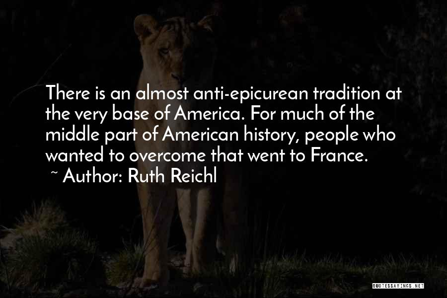 Anti-psychiatry Quotes By Ruth Reichl