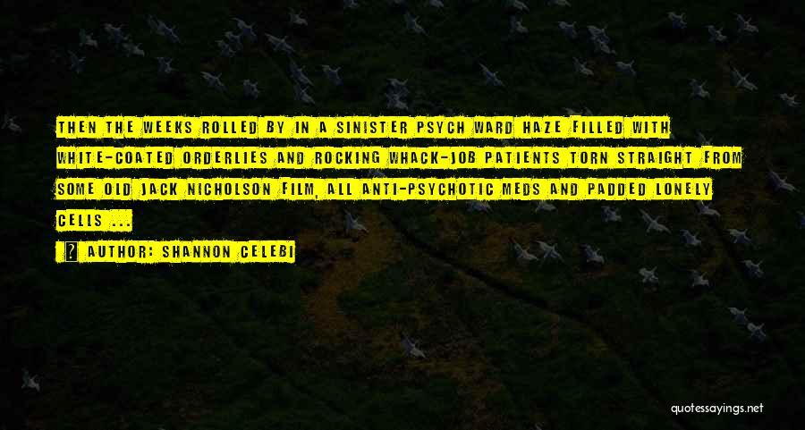 Anti-psychiatry Quotes By Shannon Celebi