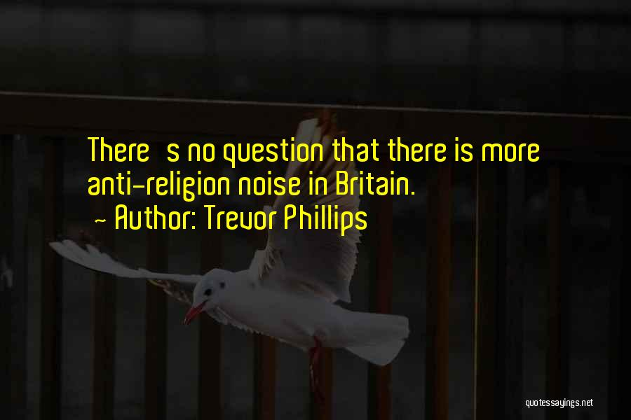 Anti-psychiatry Quotes By Trevor Phillips