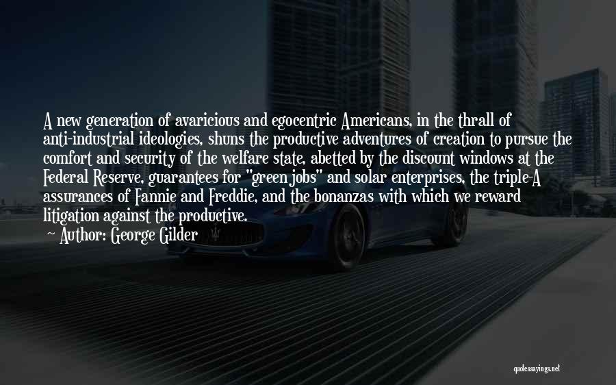 Anti State Quotes By George Gilder