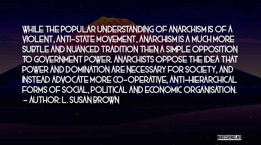 Anti State Quotes By L. Susan Brown