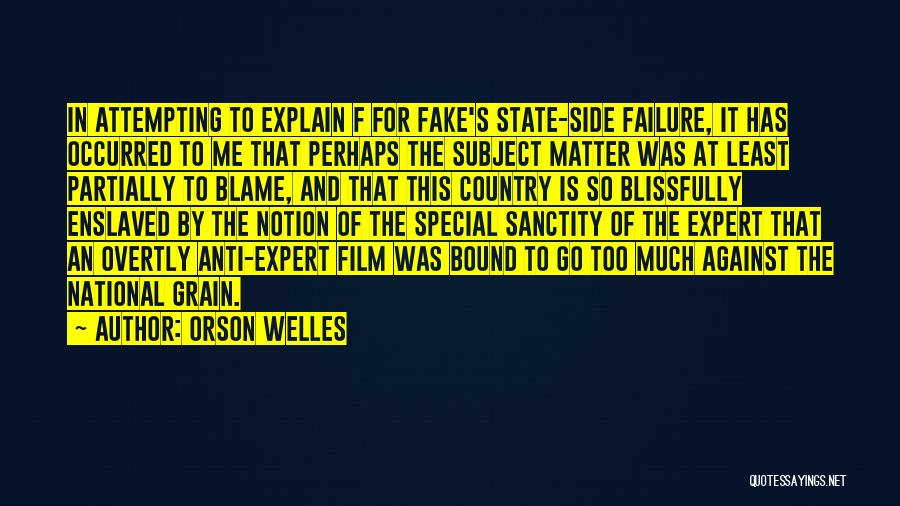 Anti State Quotes By Orson Welles