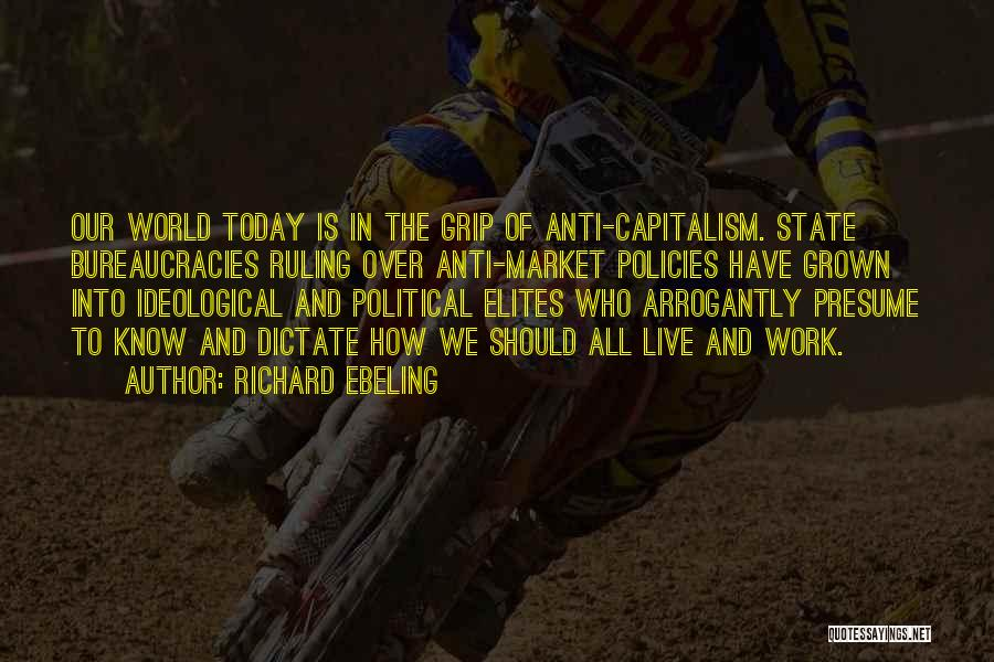 Anti State Quotes By Richard Ebeling