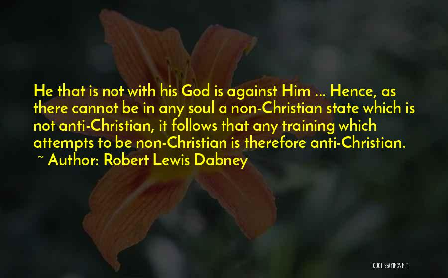 Anti State Quotes By Robert Lewis Dabney