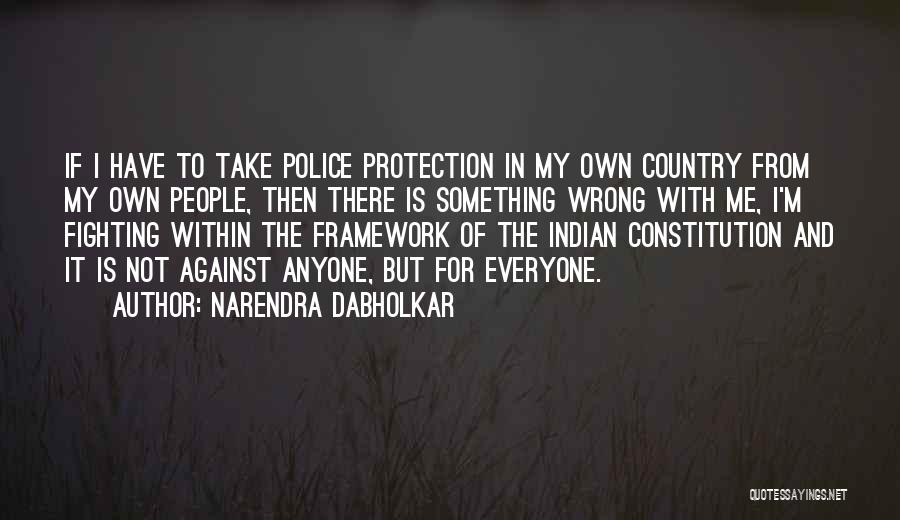 Anti Superstition Quotes By Narendra Dabholkar