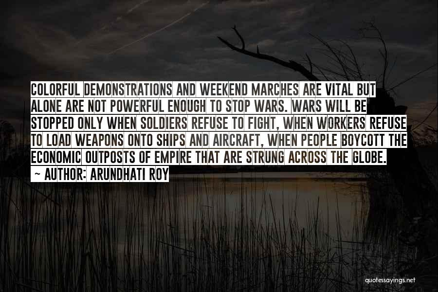 Anti Us Imperialism Quotes By Arundhati Roy