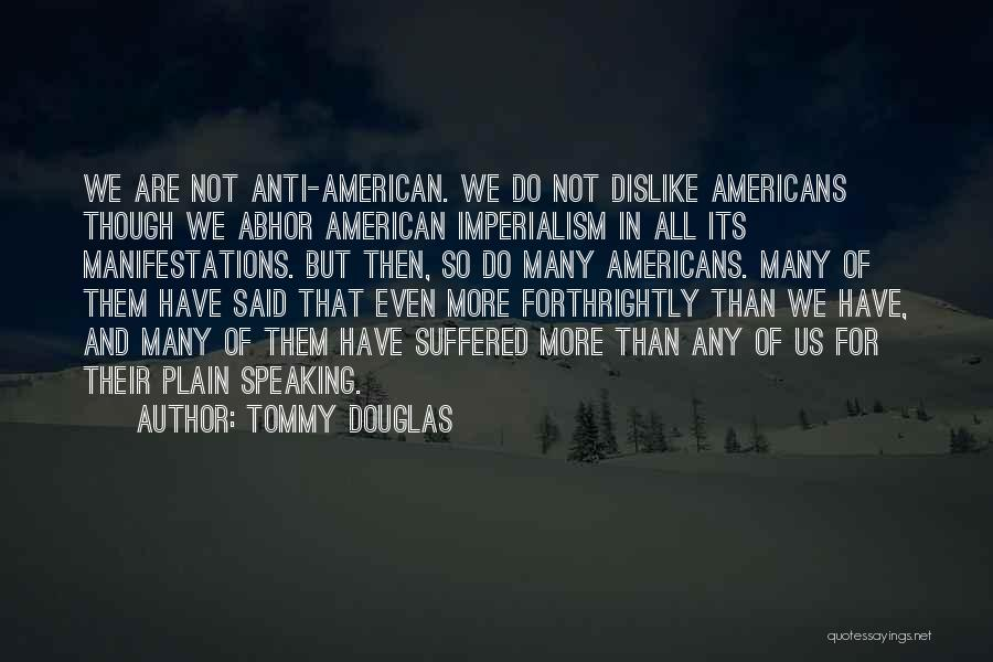 Anti Us Imperialism Quotes By Tommy Douglas