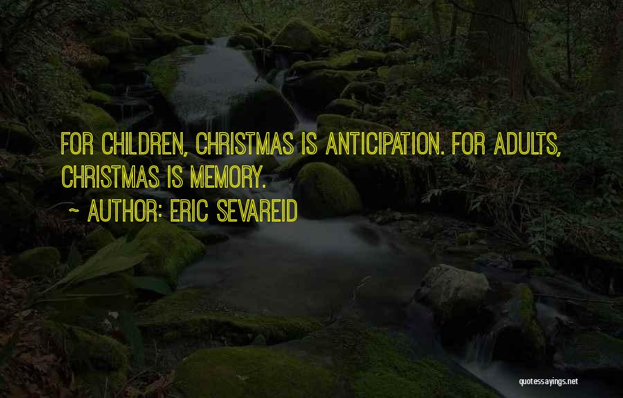 Anticipation Of Christmas Quotes By Eric Sevareid