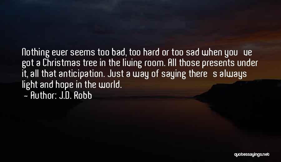 Anticipation Of Christmas Quotes By J.D. Robb