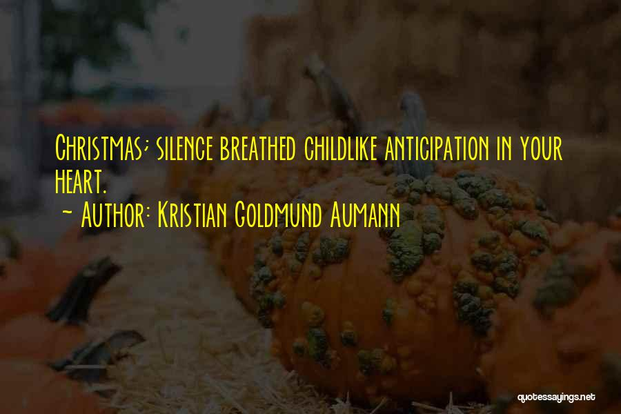 Anticipation Of Christmas Quotes By Kristian Goldmund Aumann