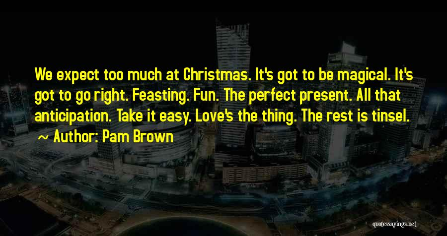 Anticipation Of Christmas Quotes By Pam Brown