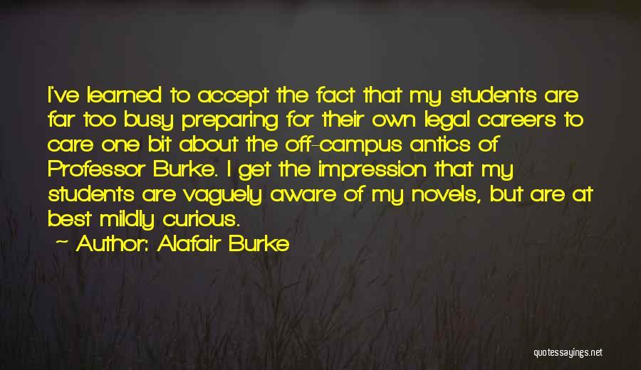 Antics Quotes By Alafair Burke