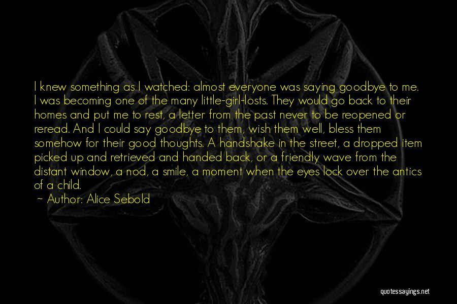 Antics Quotes By Alice Sebold