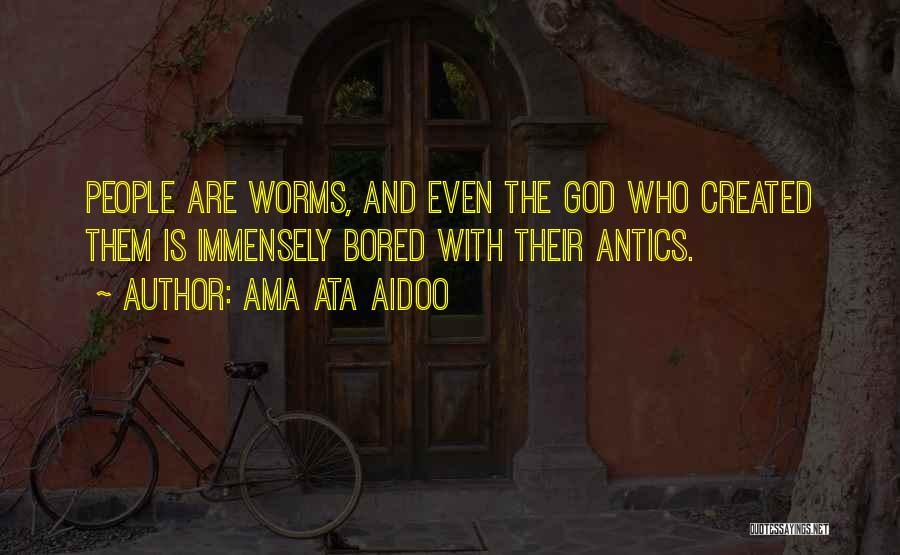 Antics Quotes By Ama Ata Aidoo
