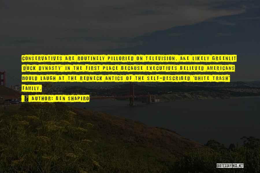Antics Quotes By Ben Shapiro