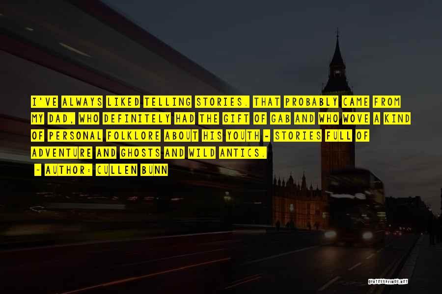 Antics Quotes By Cullen Bunn