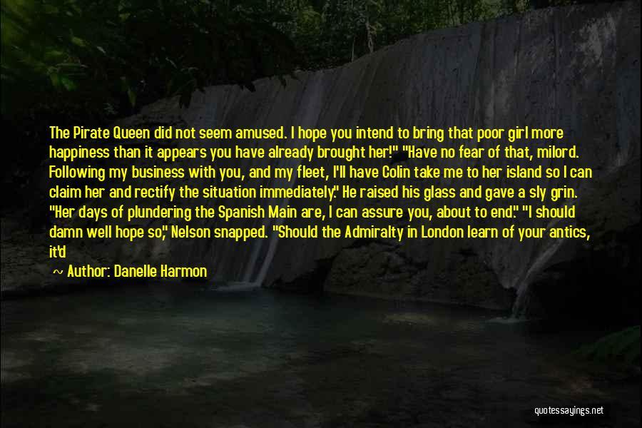 Antics Quotes By Danelle Harmon