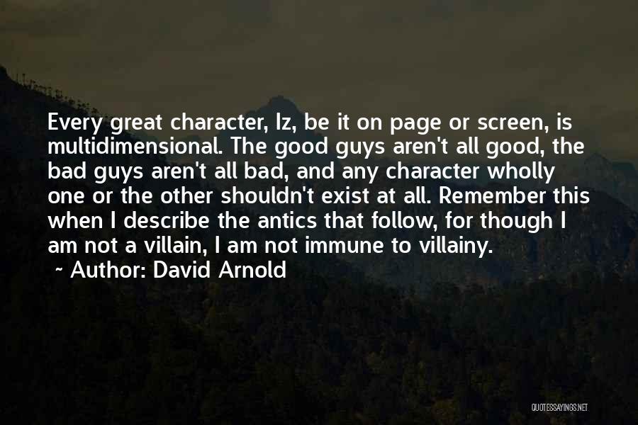 Antics Quotes By David Arnold