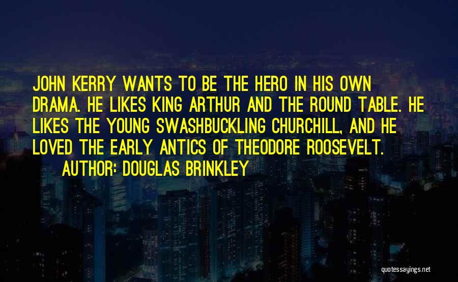 Antics Quotes By Douglas Brinkley