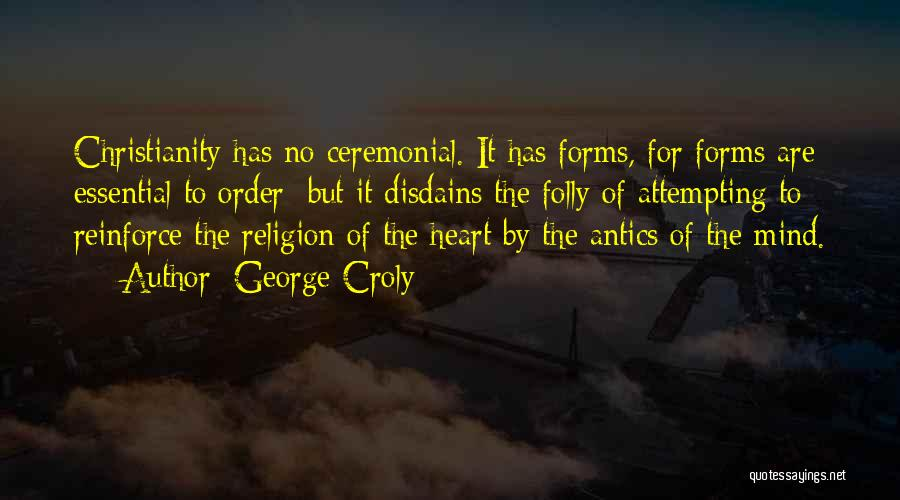 Antics Quotes By George Croly