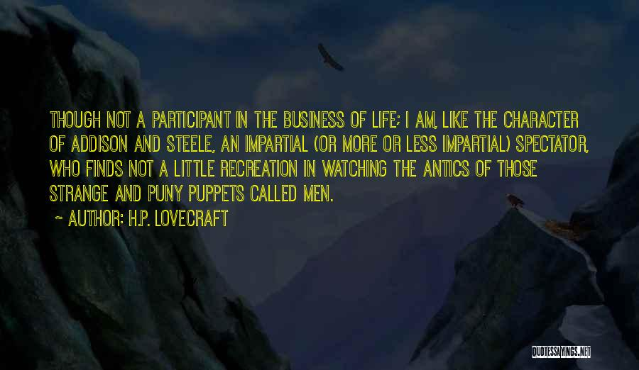 Antics Quotes By H.P. Lovecraft