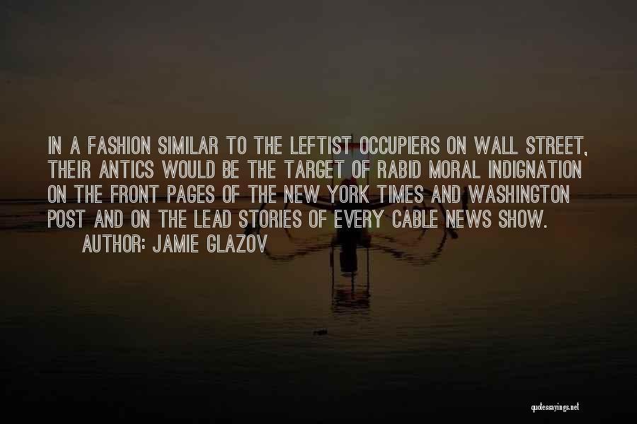 Antics Quotes By Jamie Glazov