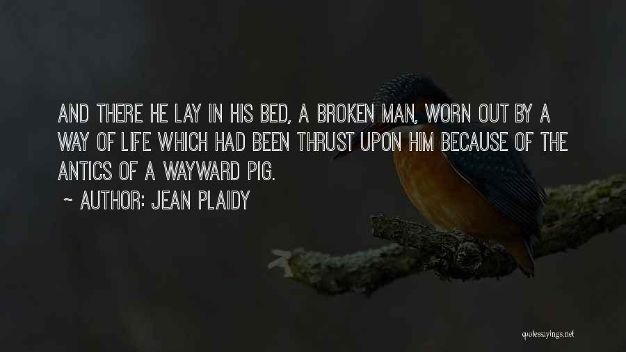 Antics Quotes By Jean Plaidy