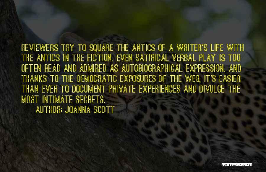 Antics Quotes By Joanna Scott