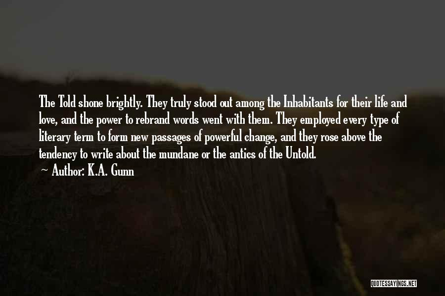 Antics Quotes By K.A. Gunn
