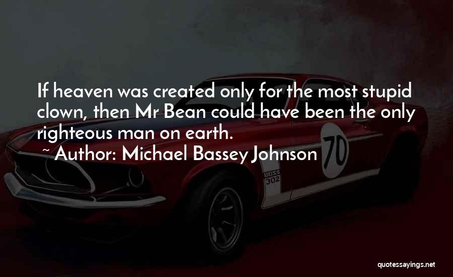 Antics Quotes By Michael Bassey Johnson