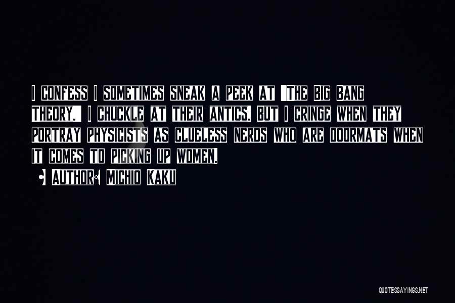 Antics Quotes By Michio Kaku