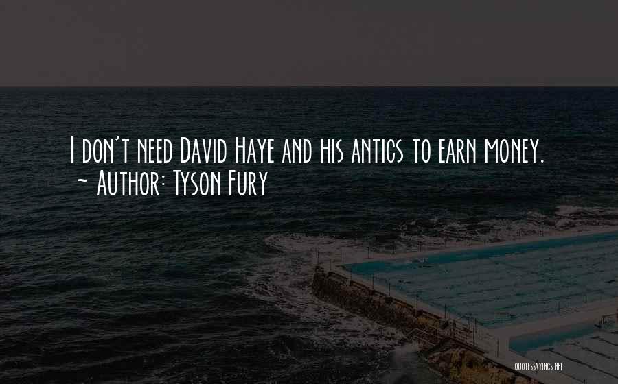 Antics Quotes By Tyson Fury