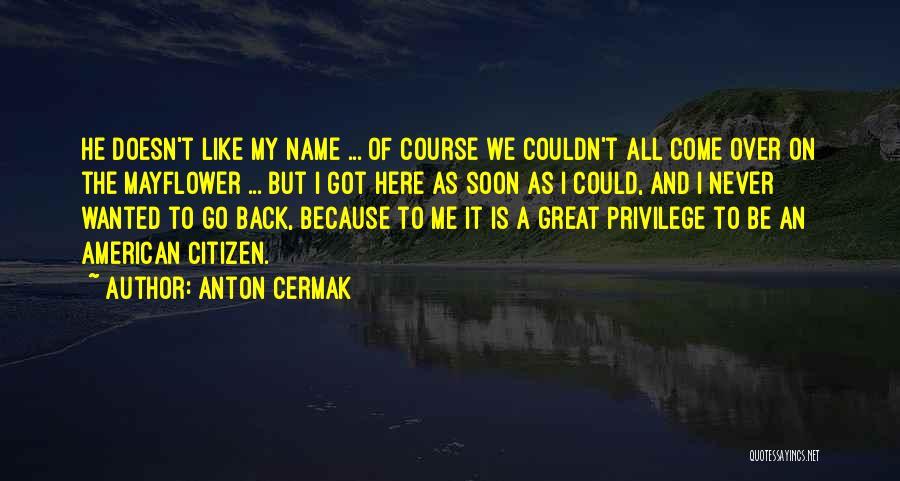 Anton Cermak Quotes 1825666